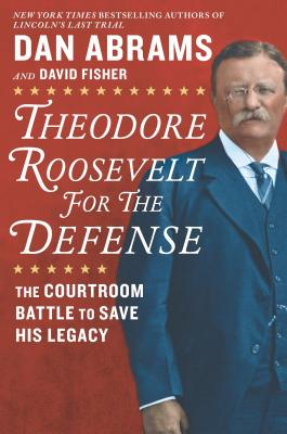 Theodore Roosevelt for the Defense cover image