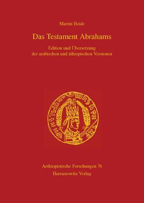 Das Testament Abrahams: Edition Und Ubersetzung Der Arabischen Und Athiopischen Versionen (Aethiopistische Forschungen #76) Cover Image