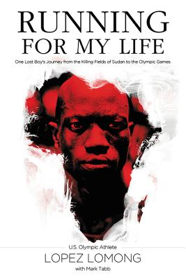 Running for My Life: One Lost Boy's Journey from the Killing Fields of Sudan to the Olympic Games Cover Image