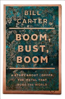 Boom, Bust, Boom: A Story about Copper, the Metal That Runs the World Cover Image