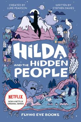 Hilda and the Hidden People: Netflix Original Series Book 1 Cover Image