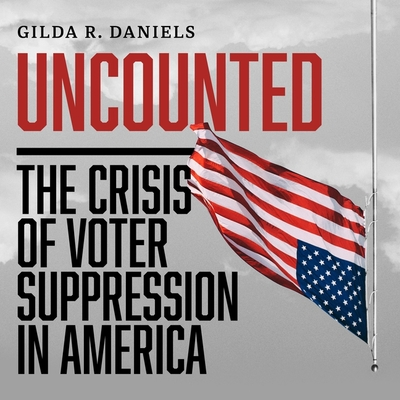Uncounted: The Crisis of Voter Suppression in America Cover Image