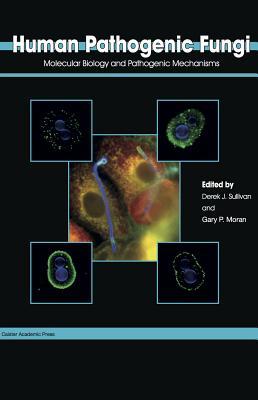 Human Pathogenic Fungi: Molecular Biology and Pathogenic Mechanisms Cover Image