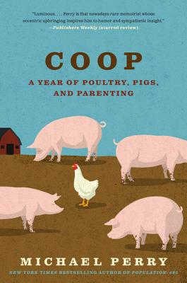 COOP: A Year of Poultry, Pigs, and Parenting Cover Image