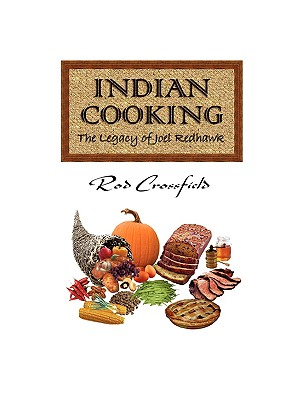 Indian Cooking: The Legacy of Joel Redhawk Cover Image