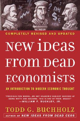 New Ideas from Dead Economists: An Introduction to Modern Economic Thought Cover Image