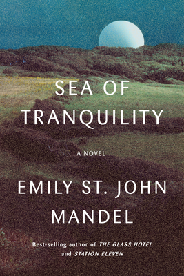 Sea of Tranquility: A novel Cover Image