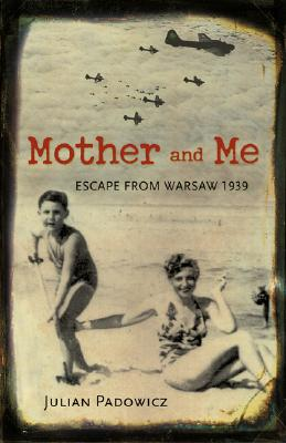 Mother and Me: Escape from Warsaw 1939 Cover Image