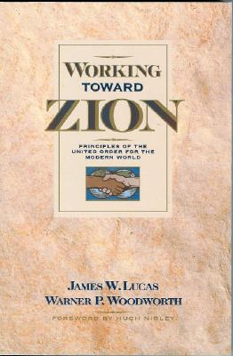 Working Toward Zion: Principles of the United Order for the Modern World Cover Image