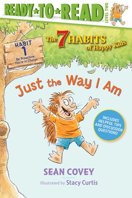 Just the Way I Am: Habit 1 (The 7 Habits of Happy Kids #1) Cover Image