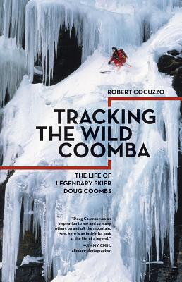 Tracking the Wild Coomba: The Life of Legendary Skier Doug Coombs cover