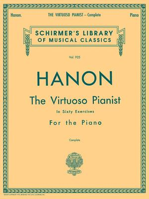 Hanon - Virtuoso Pianist in 60 Exercises - Complete: Schirmer's Library of Musical Classics Cover Image