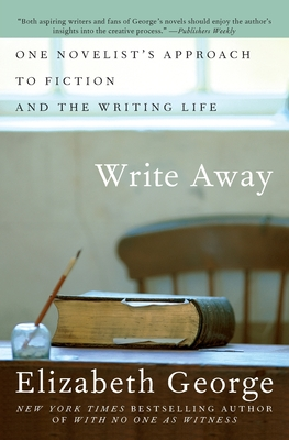 Write Away: One Novelist's Approach to Fiction and the Writing Life Cover Image