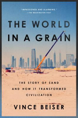 The World in a Grain: The Story of Sand and How It Transformed Civilization Cover Image