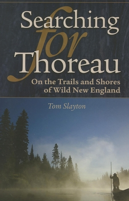 Searching for Thoreau: On the Trails and Shores of Wild New England Cover Image