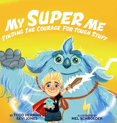 My Super Me: Finding The Courage For Tough Stuff Cover Image