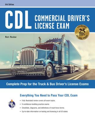 CDL - Commercial Driver's License Exam, 6th Ed.: Everything You Need to Pass Your CDL Exam (CDL Test Preparation) Cover Image
