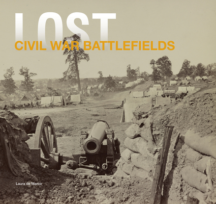 Lost Civil War: The Disappearing Legacy of Americas Greatest Conflict Cover Image