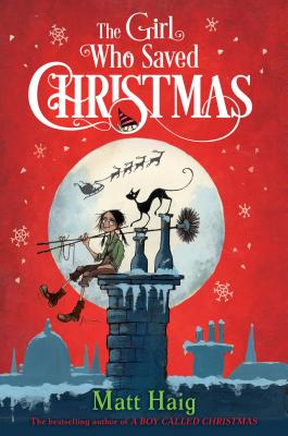 The Girl Who Saved Christmas by Matt Haig