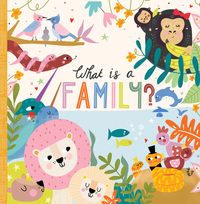 Cover for What Is a Family?
