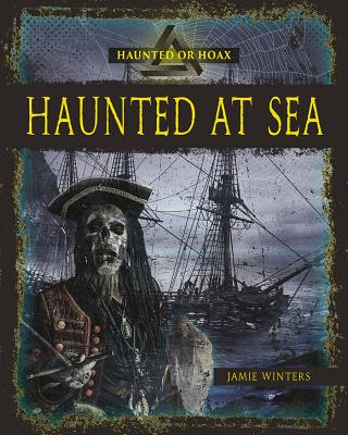 Haunted at Sea (Haunted or Hoax?) Cover Image