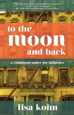 To the Moon and Back: A Childhood Under the Influence Cover Image