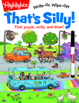 That's Silly!(TM): Find, puzzle, write, and draw! (Highlights Write-On Wipe-Off Activity Books) Cover Image