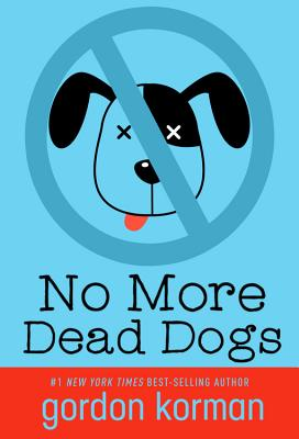 no more dead dogs book report No more dead dogs is a novel by gordon korman literature / no more dead dogs should be put in detention until he writes a book report that shows.