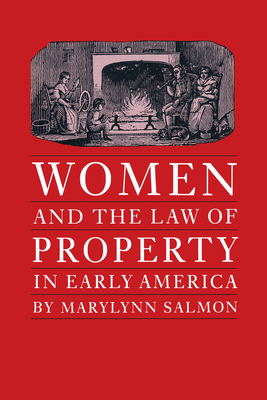 Cover for Women and the Law of Property in Early America (Studies in Legal History)