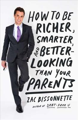 How to Be Richer, Smarter, and Better-Looking Than Your Parents Cover