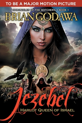 Jezebel: Harlot Queen of Israel (Chronicles of the Watchers #1) Cover Image