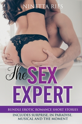 The Sex Expert: Expliсit and Forbidden Erotiс Hot Sexy Stories for Nаughty Аdult Box Set Сolleсtio Cover Image