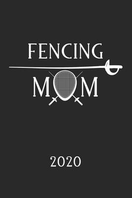 2020: Kalender Fechten FENCING MOM Fechtende Mama - Fechtsport Planer - Fechter Terminplaner - Terminkalender Wochenplaner, Cover Image