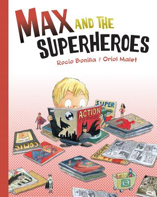 Max and the Superheroes by Rocio Bonilla & Oriol Malet