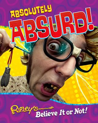 Ripley's Believe It Or Not: Absolutely Absurd (CURIO #10) Cover Image