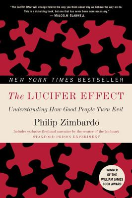 The Lucifer Effect: Understanding How Good People Turn Evil Cover Image