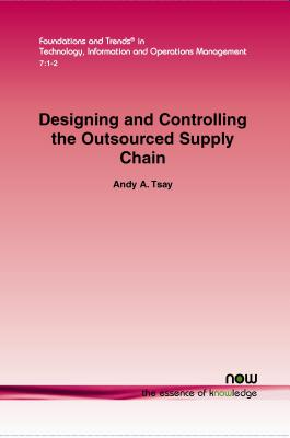 Designing and Controlling the Outsourced Supply Chain (Foundations and Trends(r) in Technology #19) Cover Image