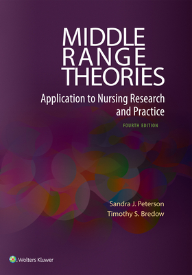 Middle Range Theories: Application to Nursing Research and Practice Cover Image