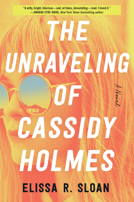 The Unraveling of Cassidy Holmes: A Novel cover