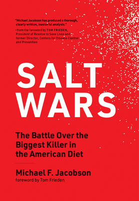 Salt Wars: The Battle Over the Biggest Killer in the American Diet Cover Image