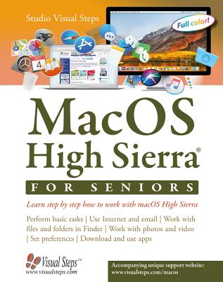 MacOS High Sierra for Seniors: Learn step by step how to work with macOS High Sierra (Computer Books for Seniors series) Cover Image