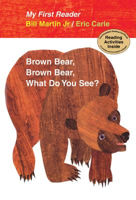 Cover for Brown Bear, Brown Bear, What Do You See? My First Reader