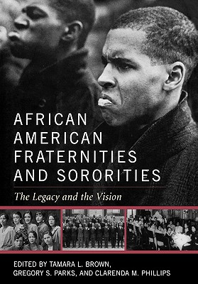 African American Fraternities and Sororities: The Legacy and the Vision Cover Image