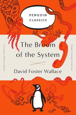 The Broom of the System: A Novel (Penguin Orange Collection) Cover Image