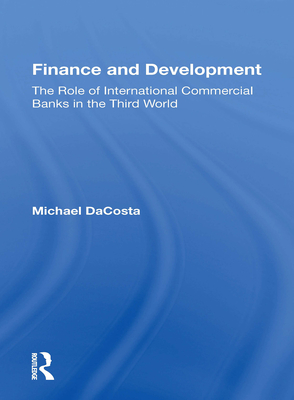 Finance and Development: The Role of International Commercial Banks in the Third World Cover Image