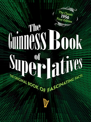 The Guinness Book of Superlatives: The Original Book of Fascinating Facts Cover Image
