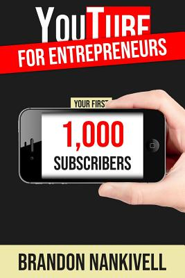 Youtube for Entrepreneurs: Your First 1,000 Subscribers Cover Image