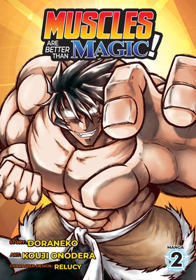 Muscles Are Better Than Magic! (Manga) Vol. 2 Cover Image