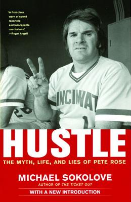 Hustle: The Myth, Life, and Lies of Pete Rose Cover Image