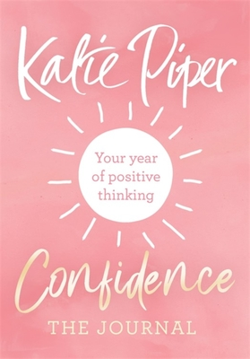Confidence: The Journal: Your year of positive thinking Cover Image